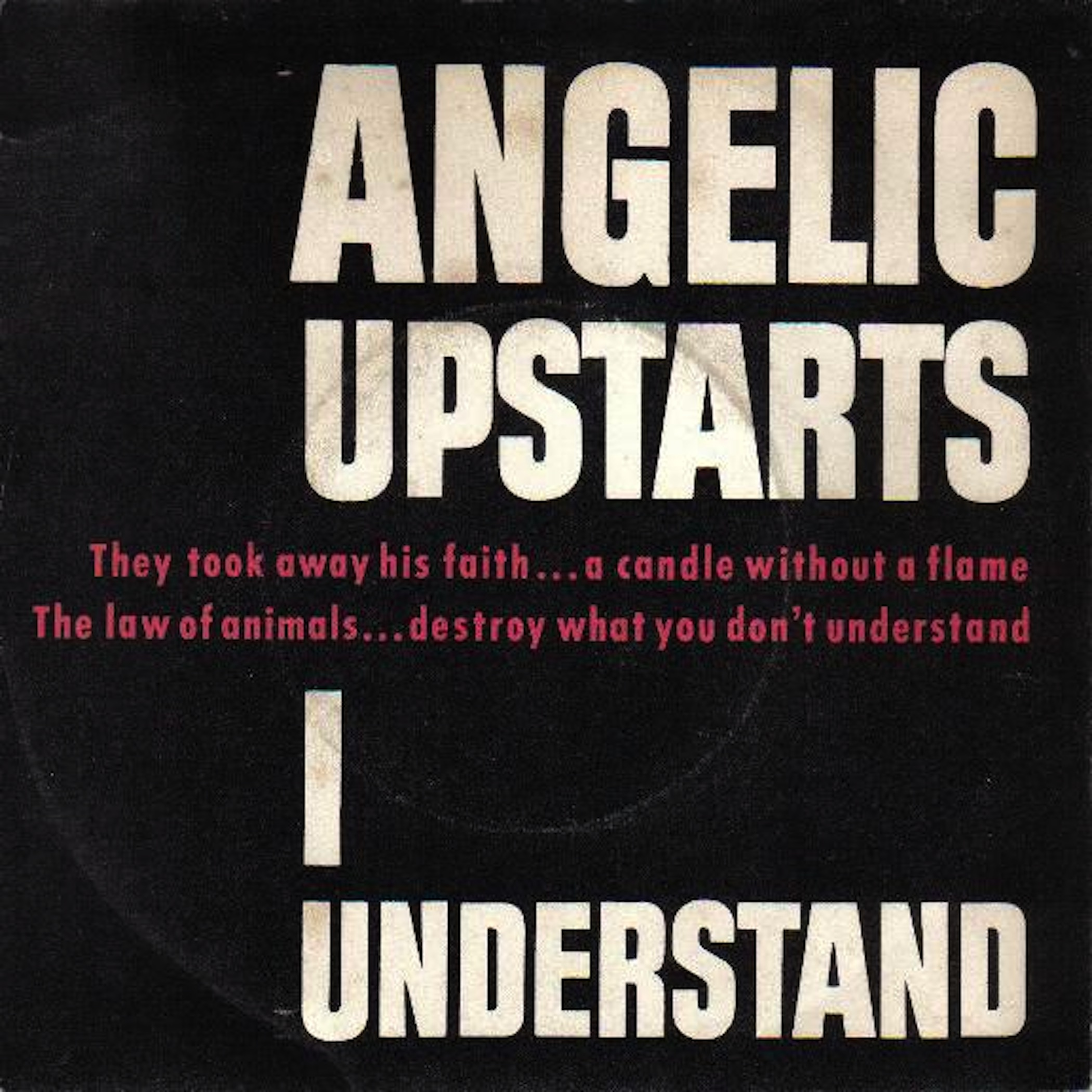 Angelic Upstarts - I Understand B/w Never Come Back, Heath's Lament
