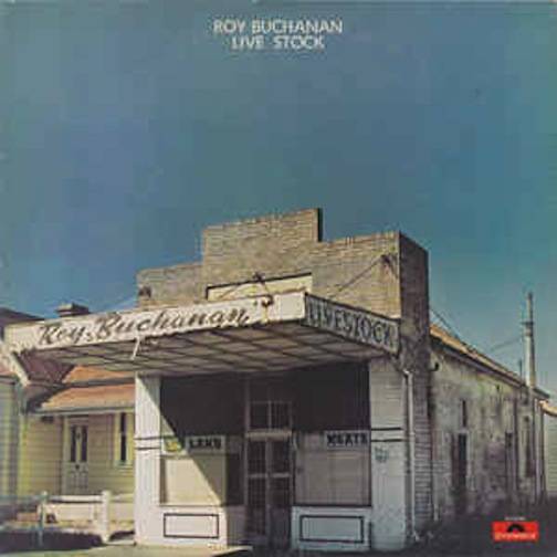 Roy Buchanan Live Stock Records Lps Vinyl And Cds