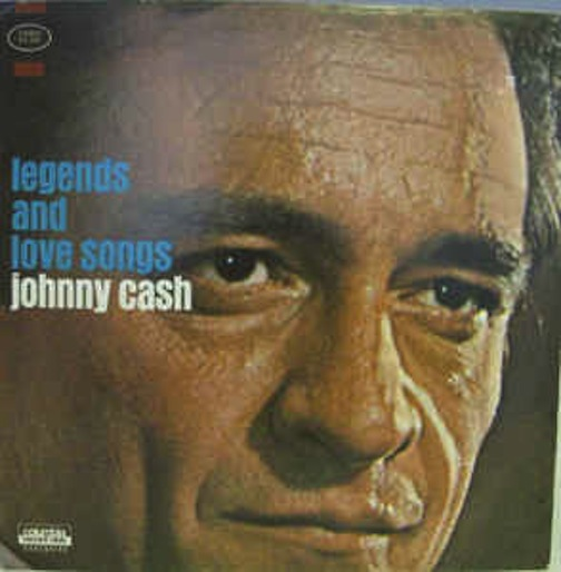 Cash, Johnny - Legends And Love Songs