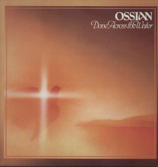 OSSIAN - Dove Across the Water - 33T